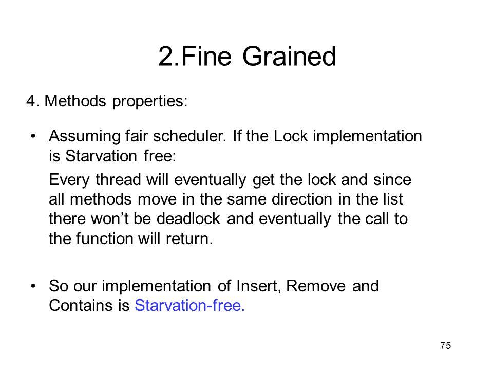 2.Fine Grained 4. Methods properties: