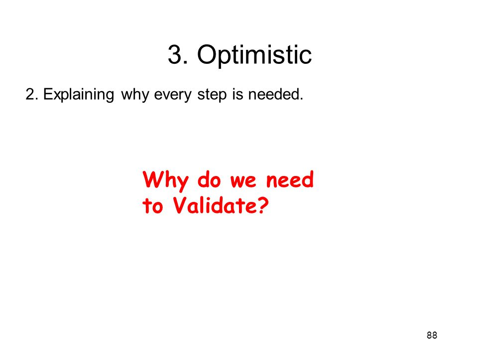 3. Optimistic Why do we need to Validate