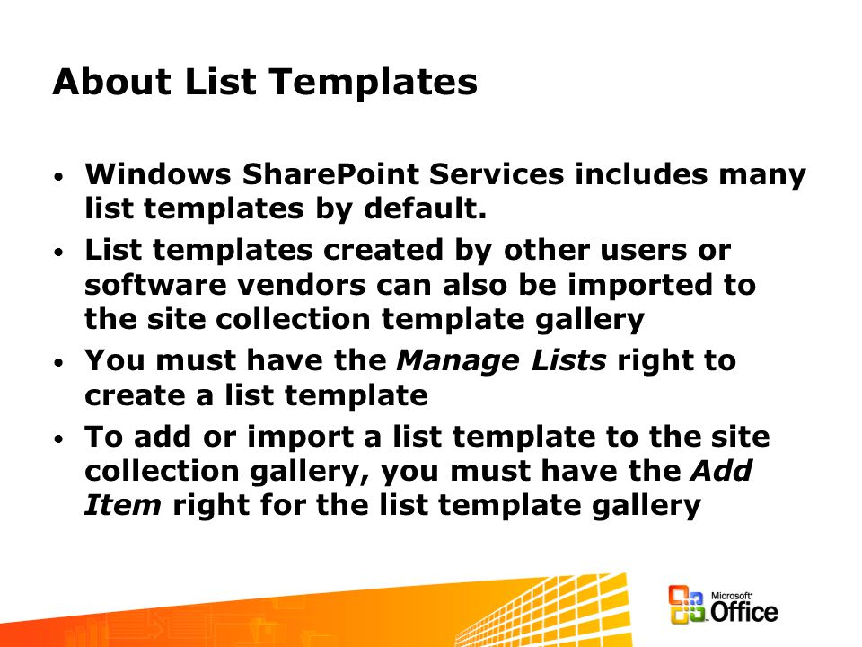 List Templates II A list template is a file that includes all of the design information about the list, such as: