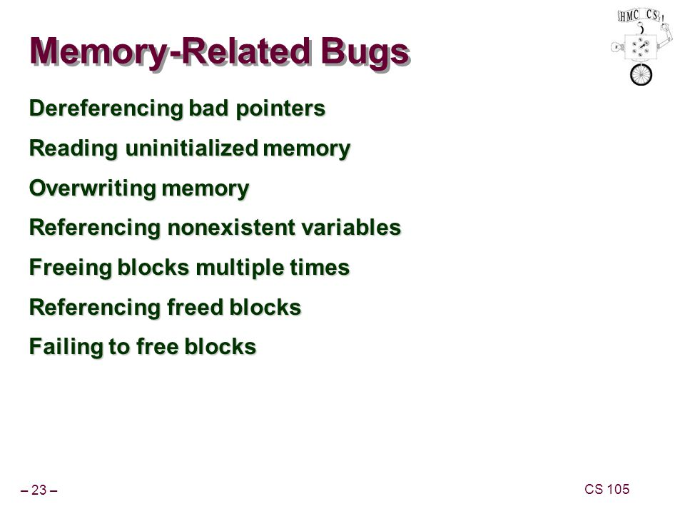 Memory-Related Bugs Dereferencing bad pointers