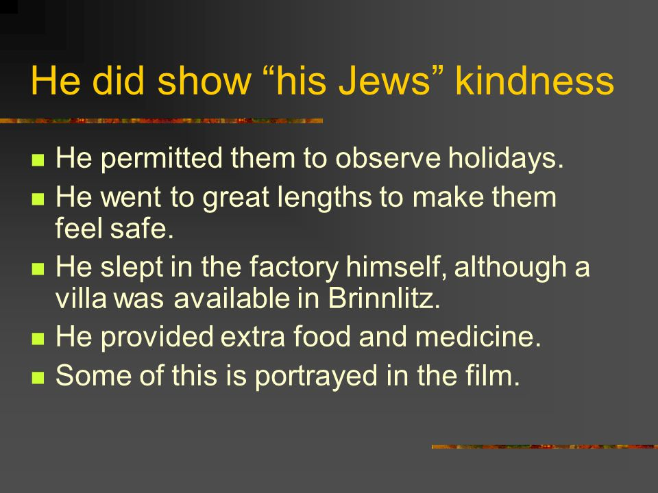 He did show his Jews kindness