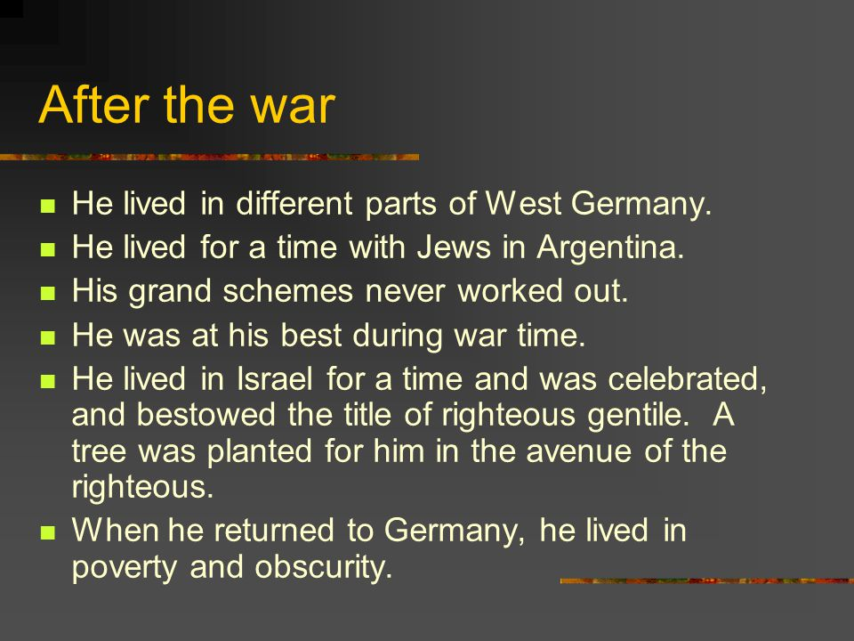 After the war He lived in different parts of West Germany.