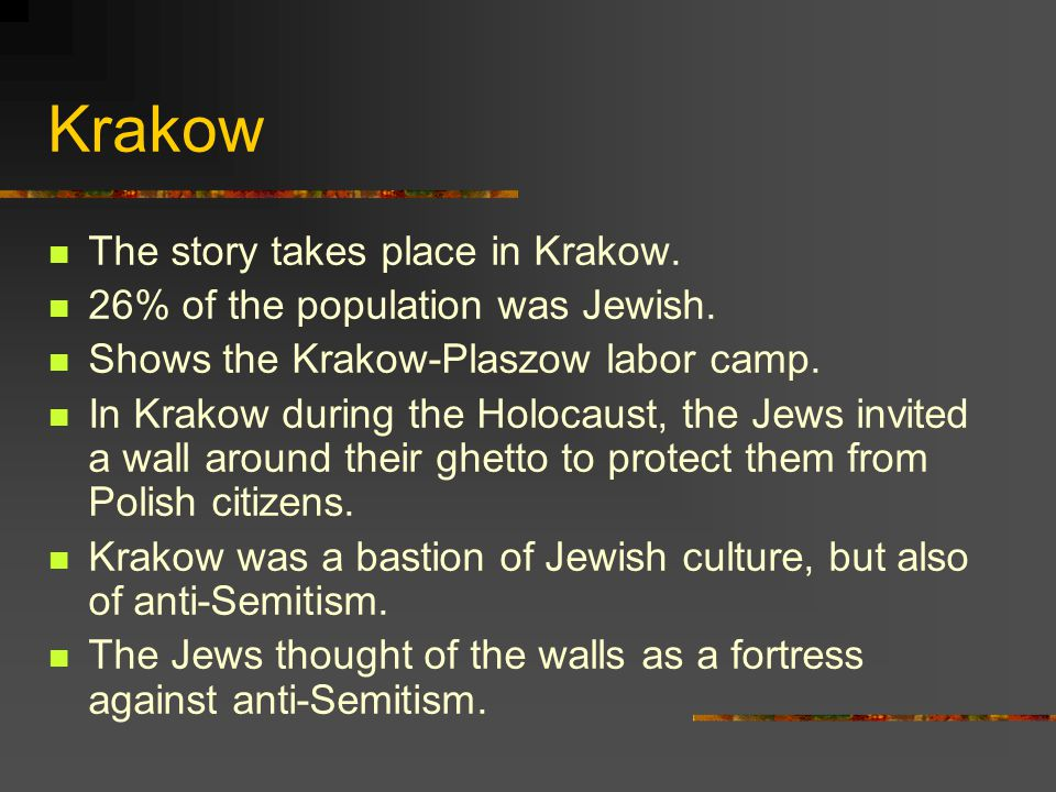 Krakow The story takes place in Krakow.