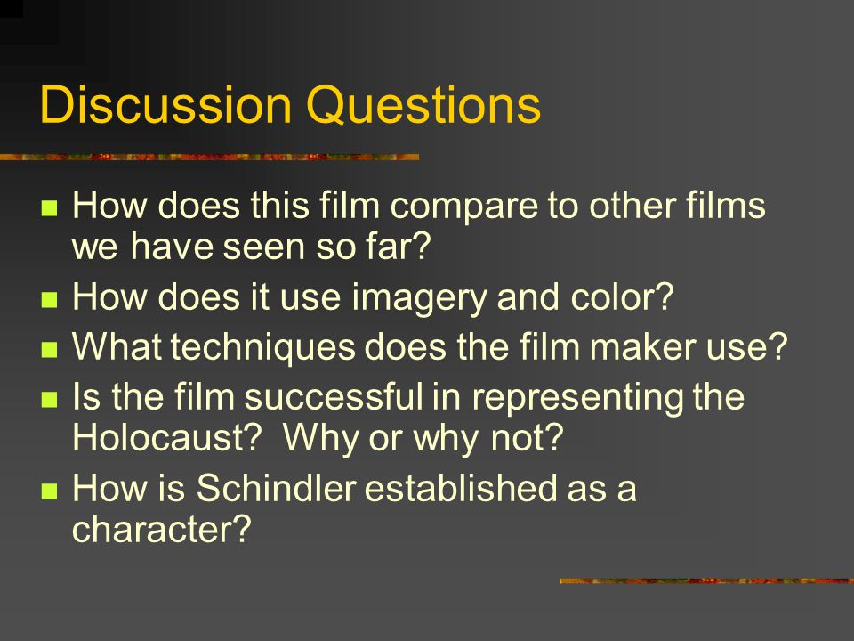 Discussion Questions How does this film compare to other films we have seen so far How does it use imagery and color