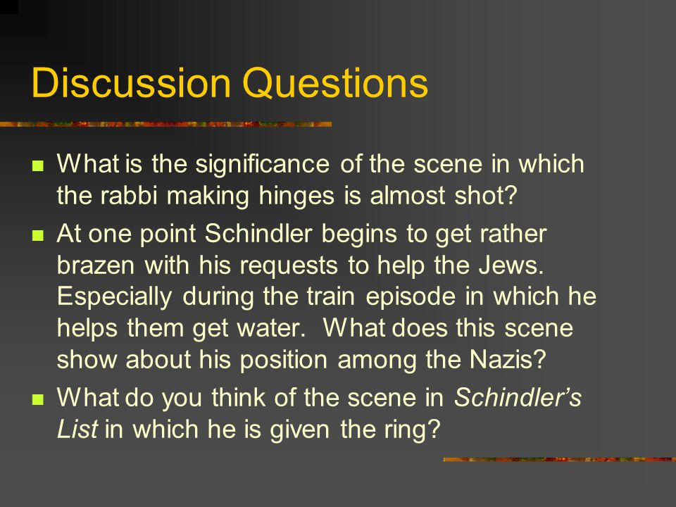 Discussion Questions What is the significance of the scene in which the rabbi making hinges is almost shot