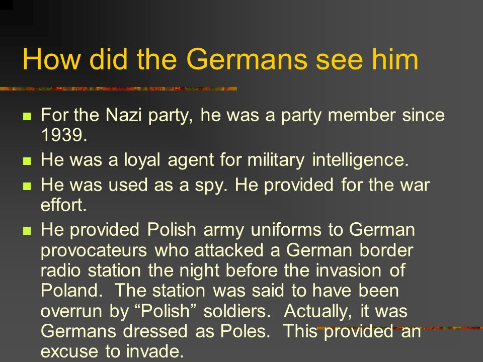 How did the Germans see him
