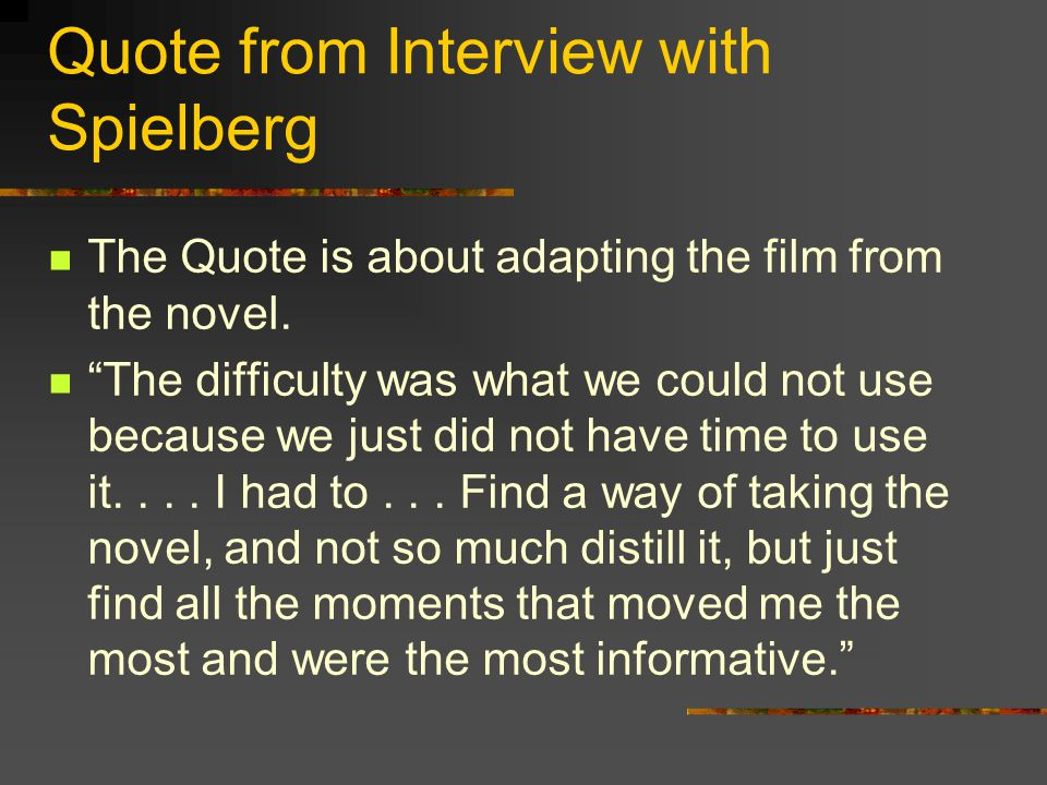 Quote from Interview with Spielberg