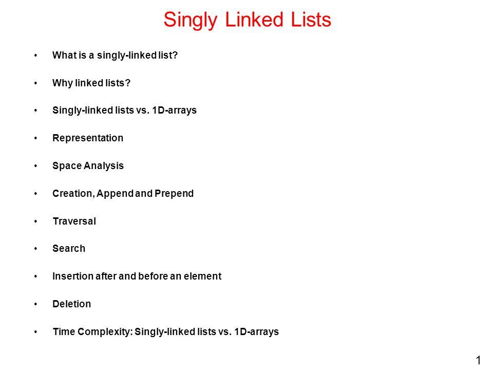 Singly Linked Lists What is a singly-linked list Why linked lists