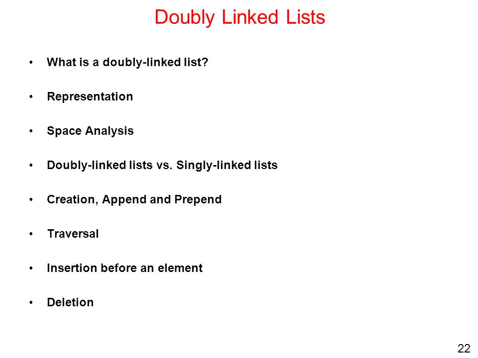 Doubly Linked Lists What is a doubly-linked list Representation