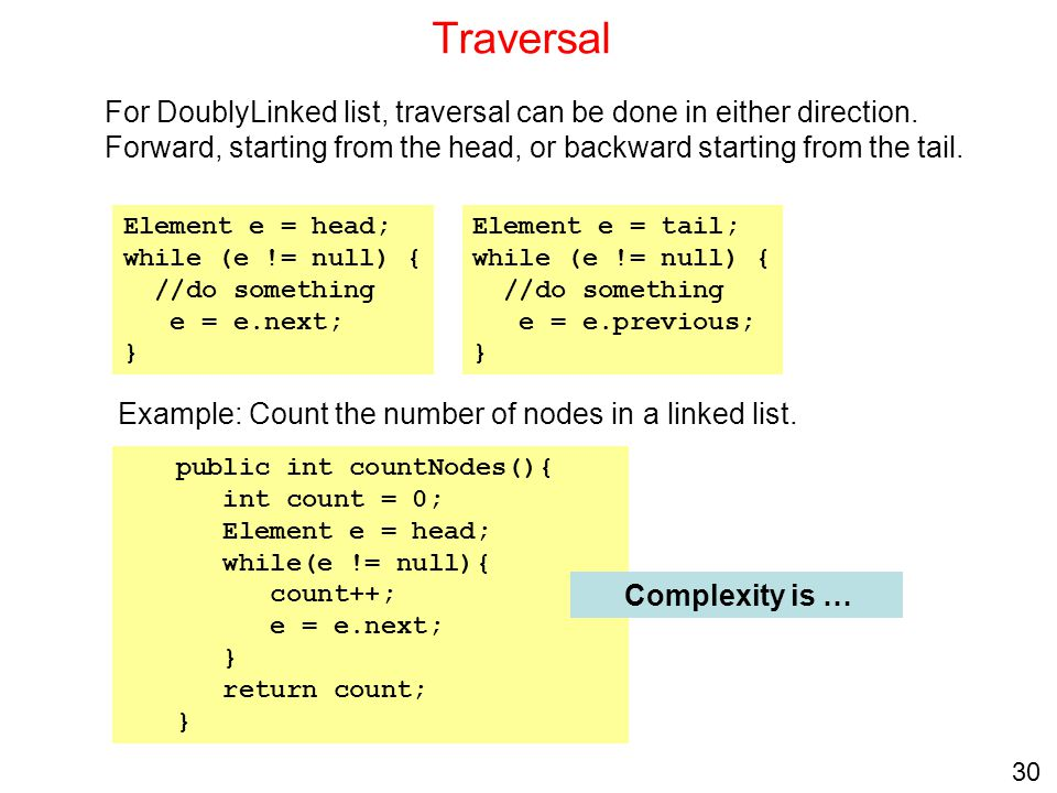 Traversal Example: Count the number of nodes in a linked list.