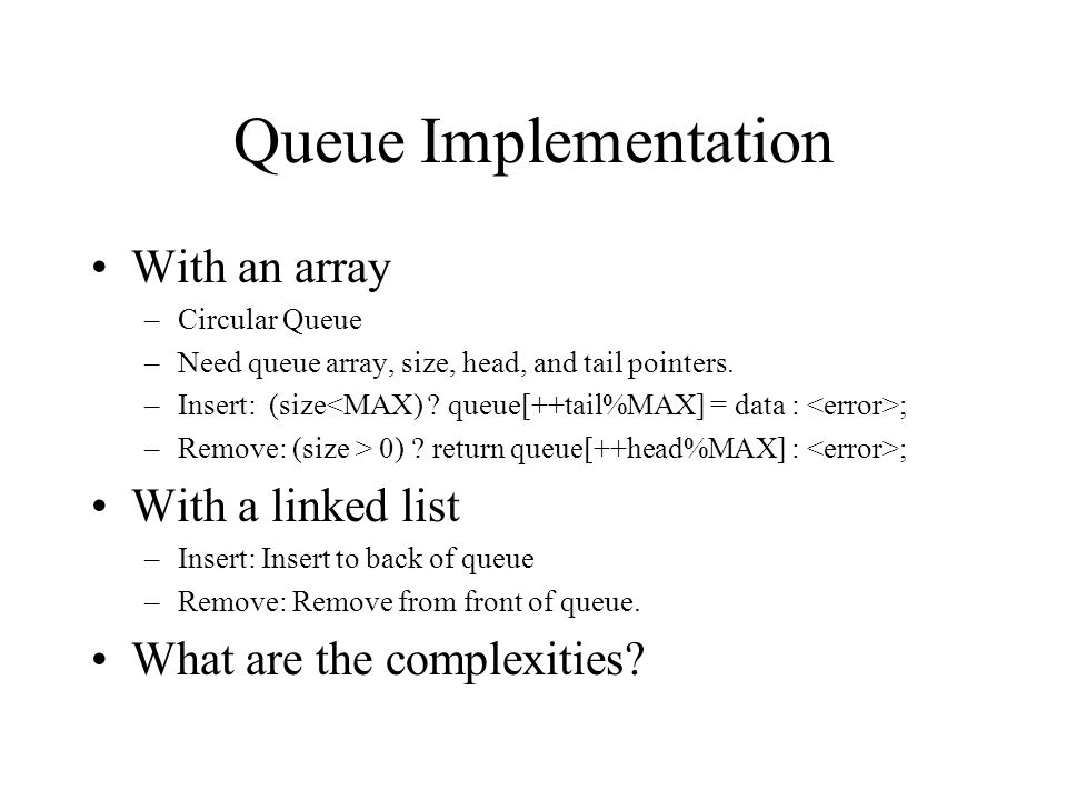Queue Implementation With an array With a linked list