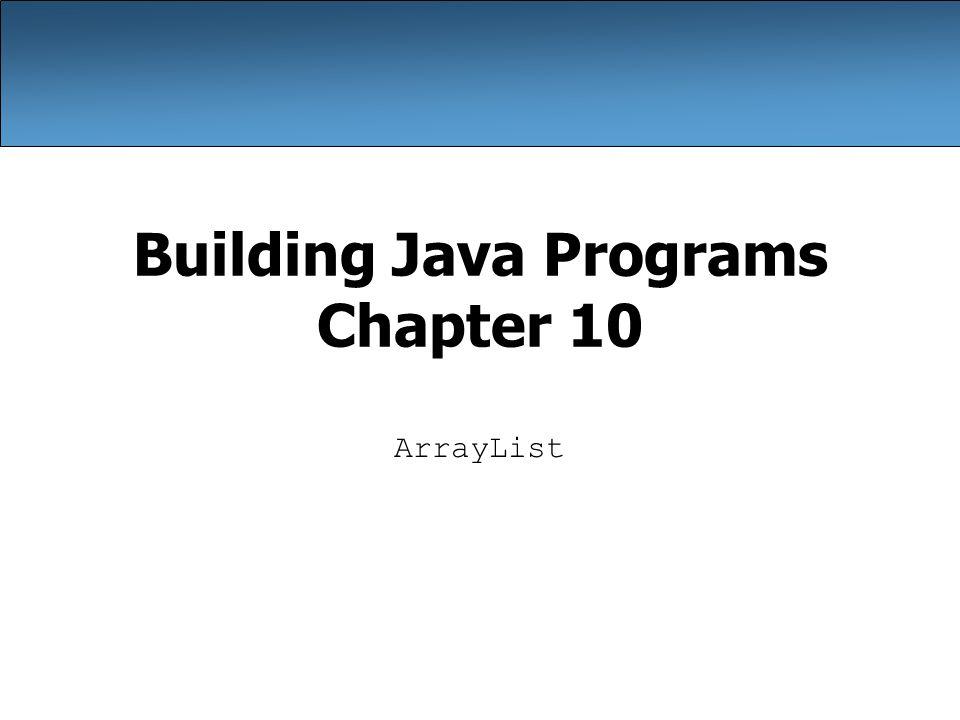 Building Java Programs Chapter 10
