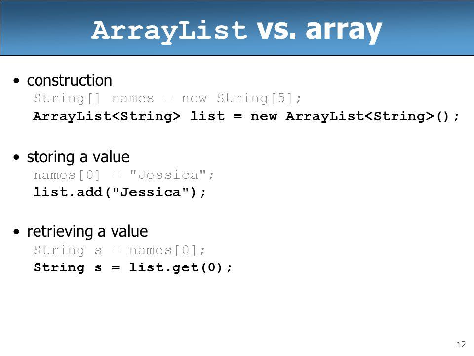ArrayList vs. array construction storing a value retrieving a value