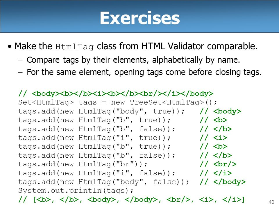 Exercises Make the HtmlTag class from HTML Validator comparable.