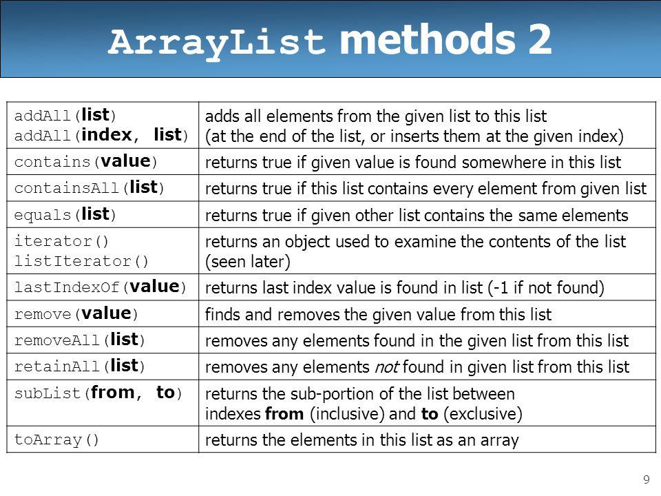 ArrayList methods 2 addAll(list) addAll(index, list)