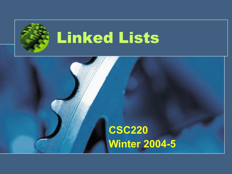 Linked Lists CSC220 Winter