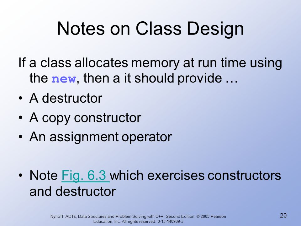 Notes on Class Design If a class allocates memory at run time using the new, then a it should provide …