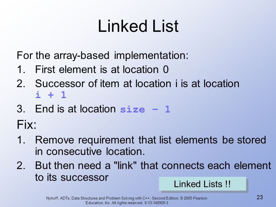 Linked List Fix: For the array-based implementation: