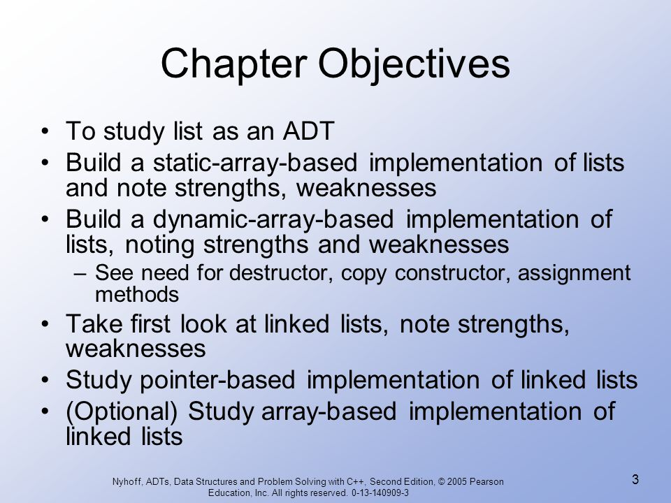 Chapter Objectives To study list as an ADT