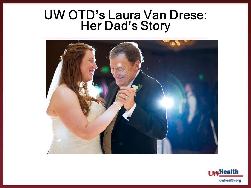 UW OTD's Laura Van Drese: Her Dad's Story