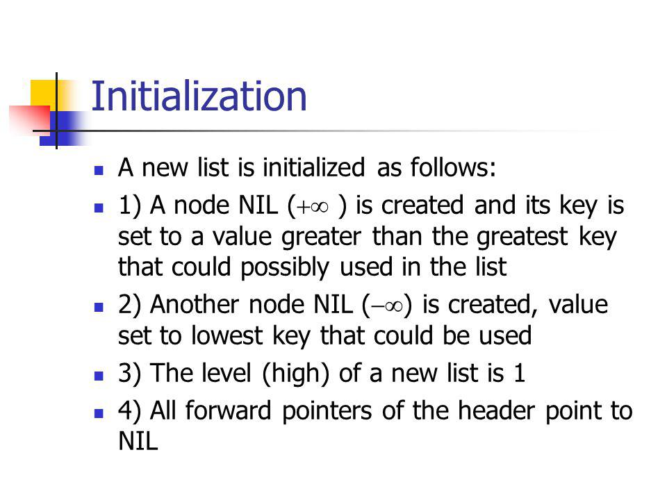Initialization A new list is initialized as follows: