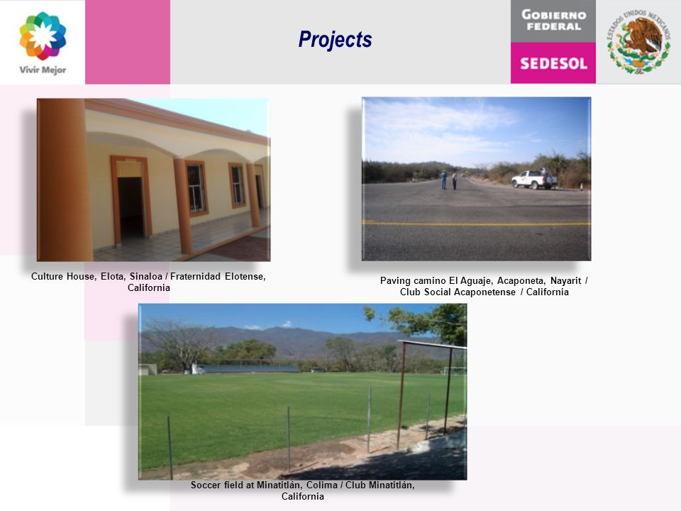 Projects Culture House, Elota, Sinaloa / Fraternidad Elotense, California. Paving camino El Aguaje, Acaponeta, Nayarit /
