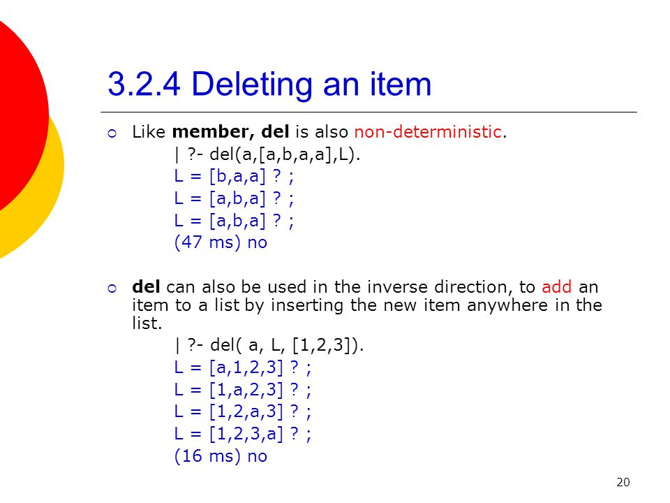 3.2.4 Deleting an item Like member, del is also non-deterministic.