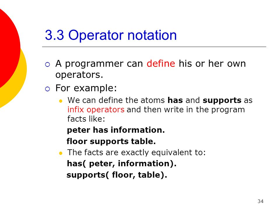 3.3 Operator notation A programmer can define his or her own operators. For example: