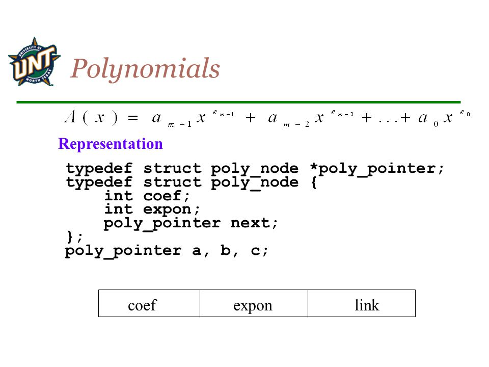 Polynomials Representation typedef struct poly_node *poly_pointer;