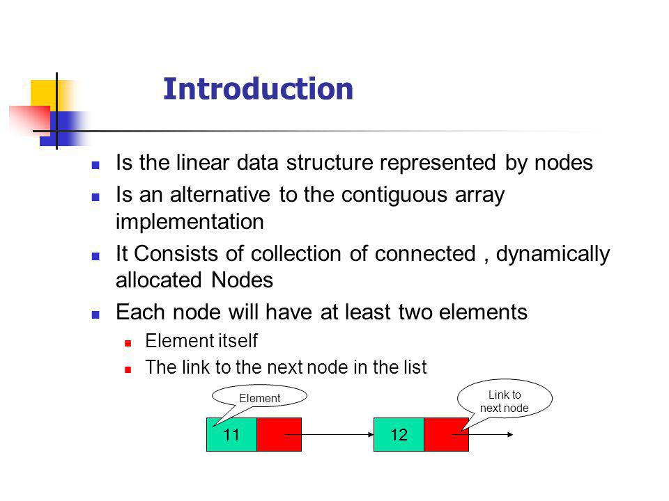Introduction Is the linear data structure represented by nodes