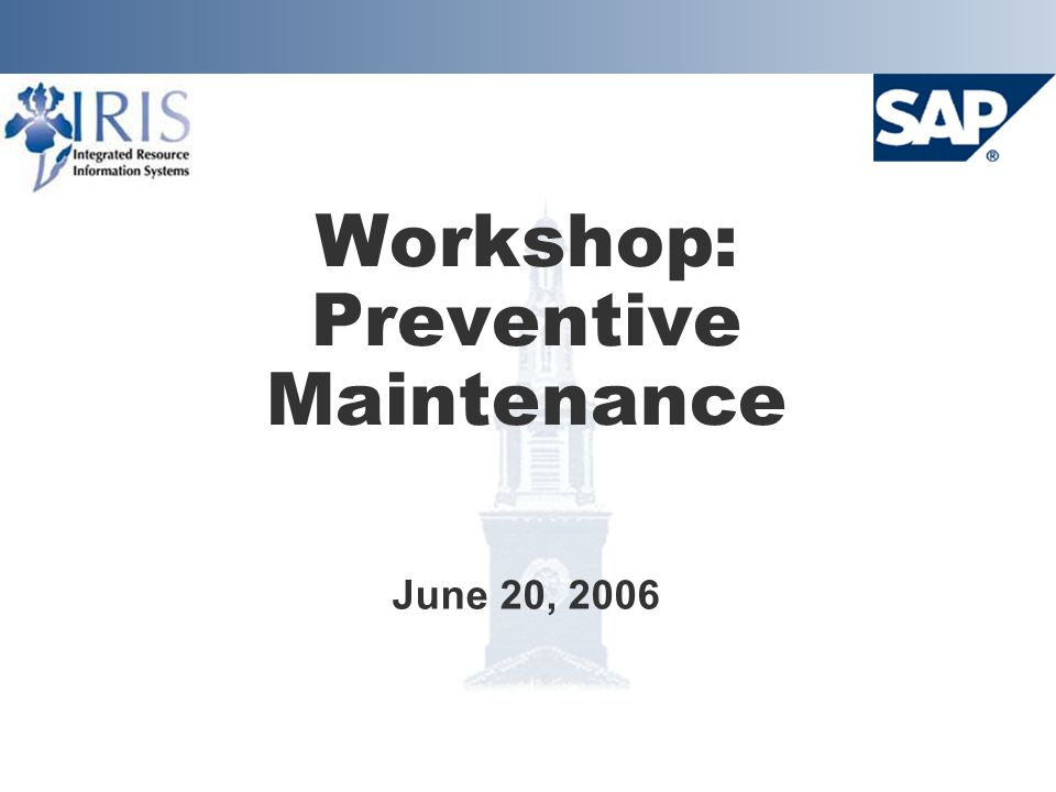 Workshop: Preventive Maintenance