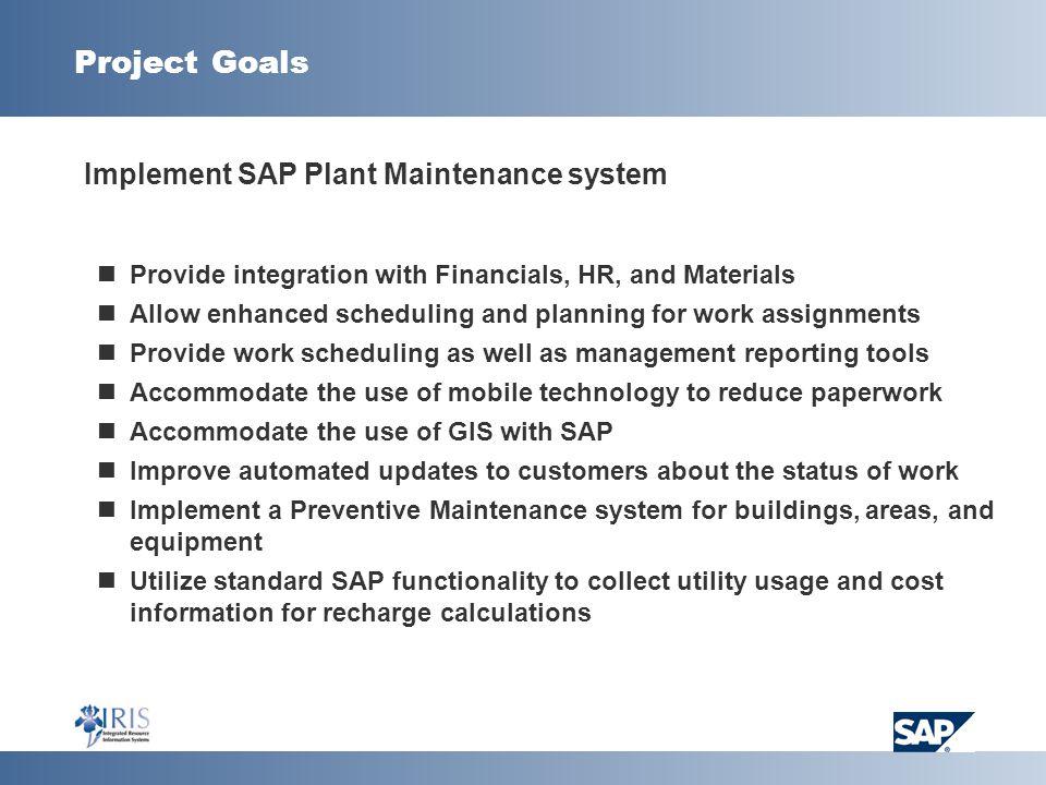 Project Goals Implement SAP Plant Maintenance system