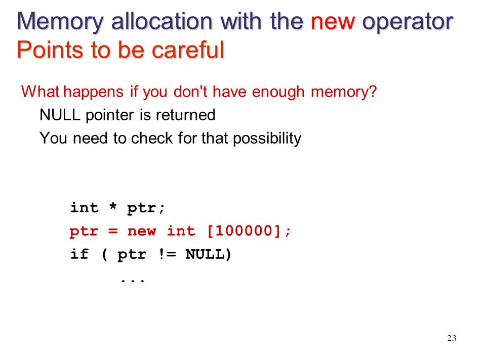 Memory allocation with the new operator Points to be careful