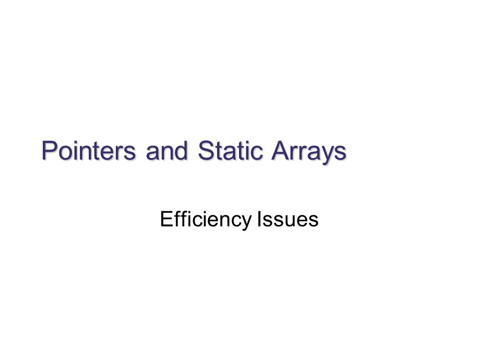 Pointers and Static Arrays
