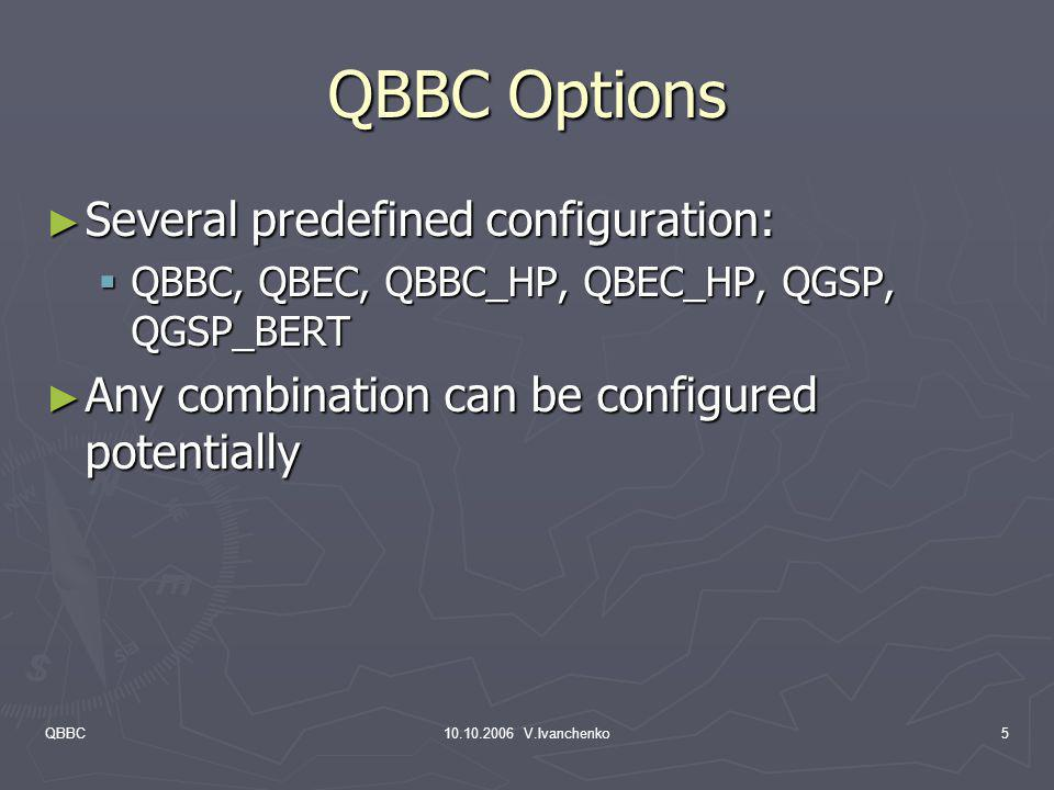 QBBC Options Several predefined configuration: