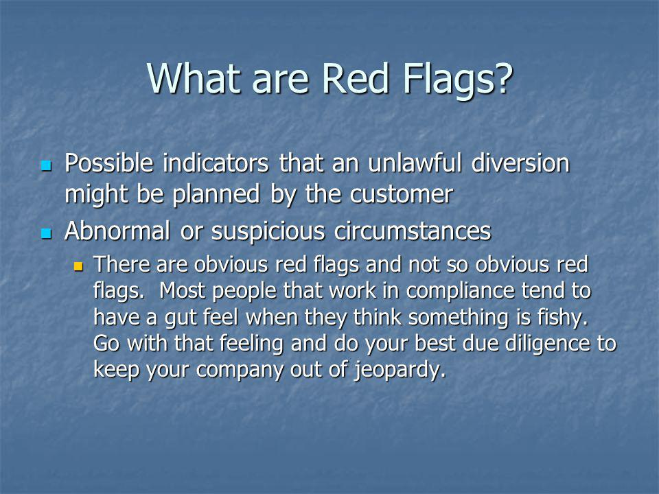 What are Red Flags Possible indicators that an unlawful diversion might be planned by the customer.