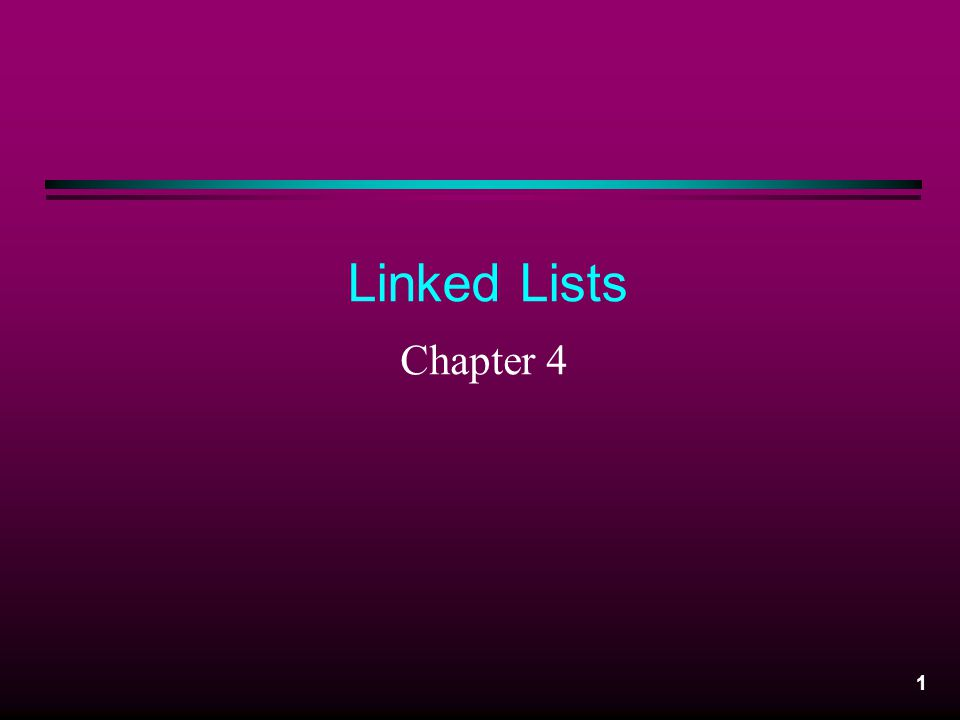 Linked Lists Chapter 4