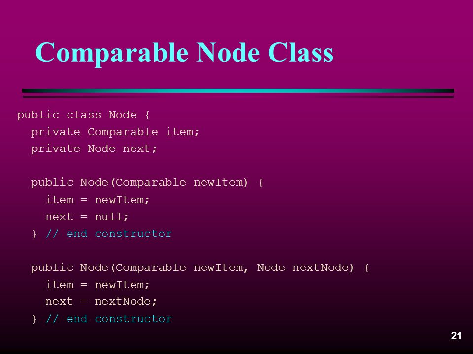 Comparable Node Class public class Node { private Comparable item;