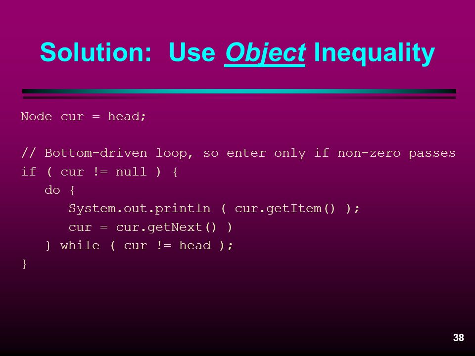 Solution: Use Object Inequality