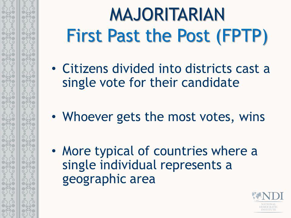 MAJORITARIAN First Past the Post (FPTP)