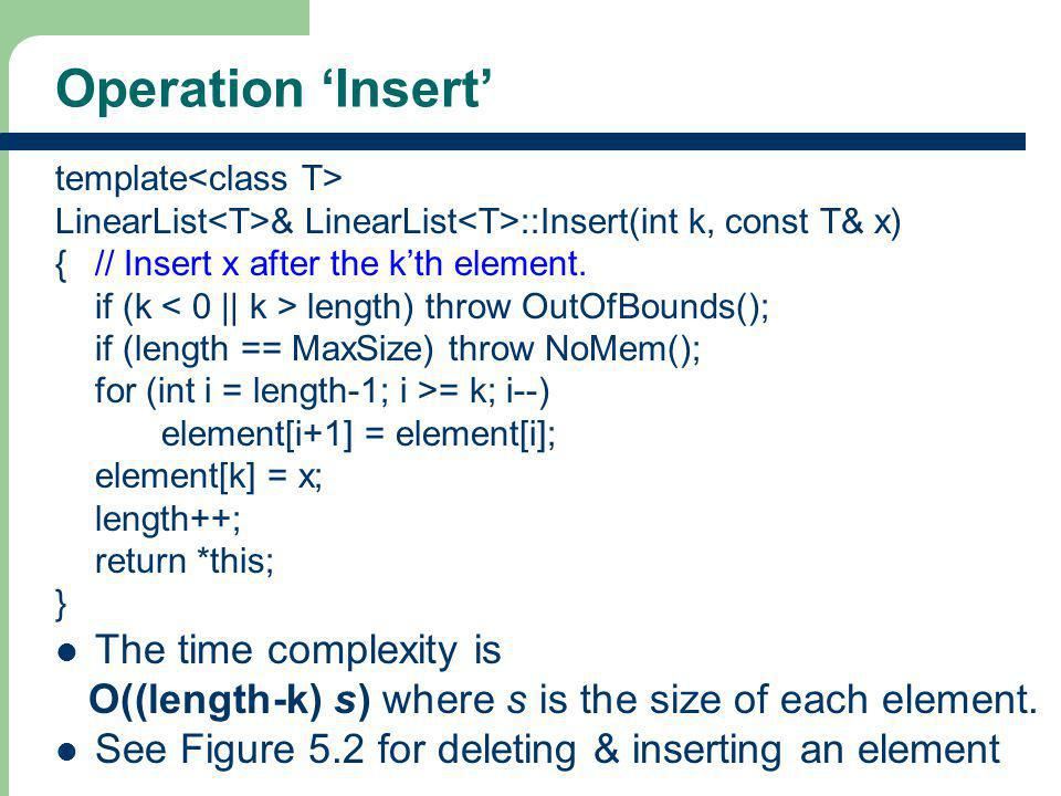 Operation 'Insert' The time complexity is