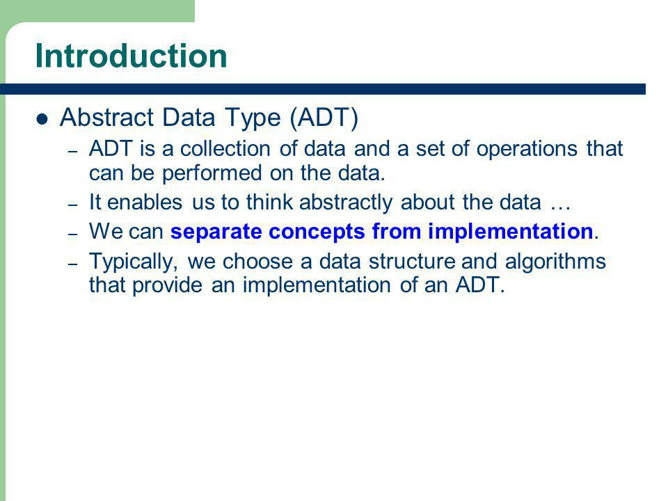 Introduction Abstract Data Type (ADT)