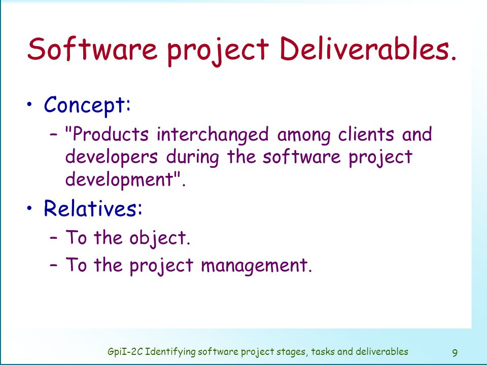 It has to be defined a minimum set of deliverables.