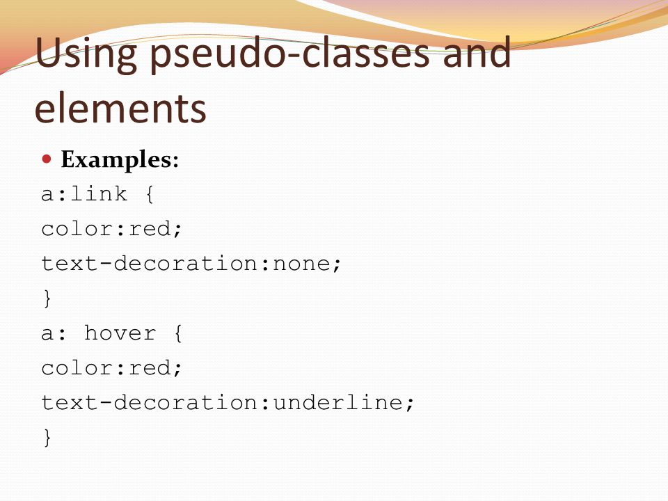 Using pseudo-classes and elements