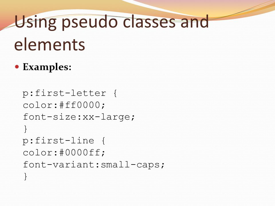 Using pseudo classes and elements