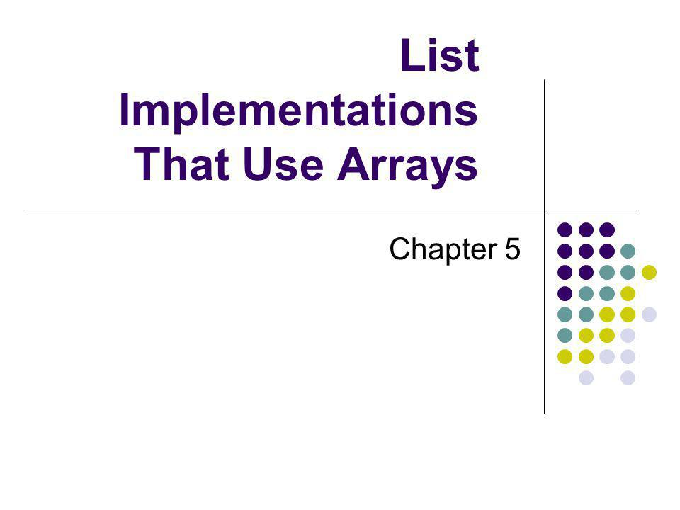 List Implementations That Use Arrays