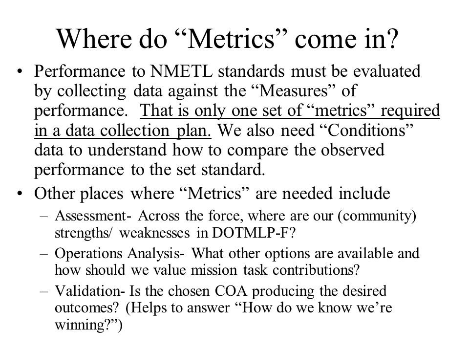 Where do Metrics come in