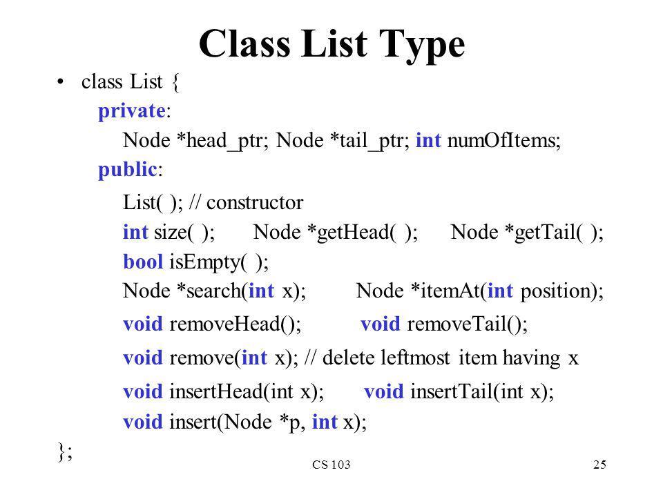 Class List Type class List { private: