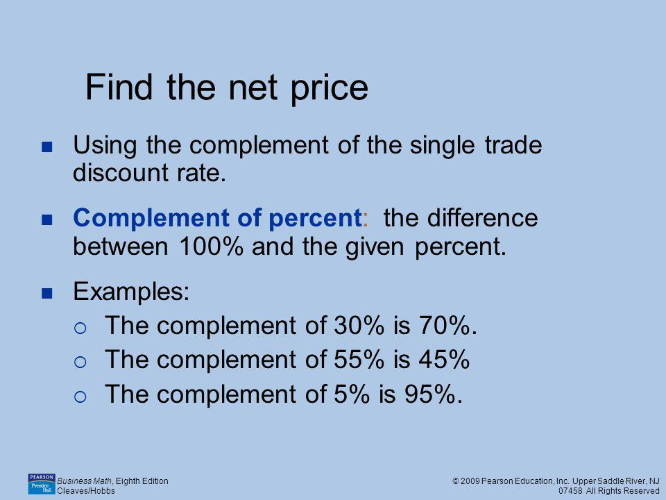 Find the net price Using the complement of the single trade discount rate.
