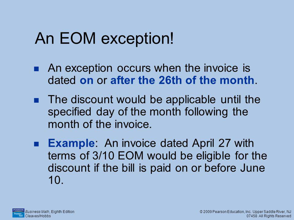 An EOM exception! An exception occurs when the invoice is dated on or after the 26th of the month.